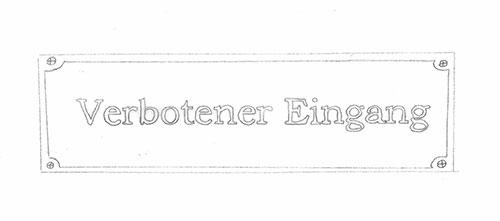 Zeichnung eines Schilds mit der Aufschrift »Eingang Verboten«