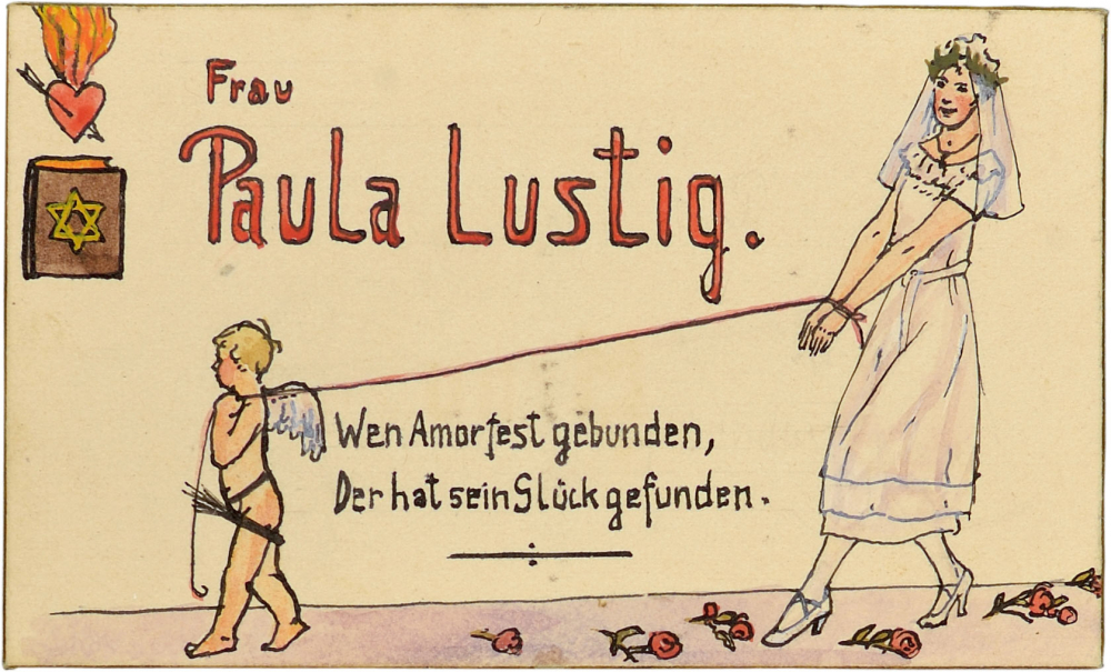 """Paula Lustig's place card. The bride, Paula Lustig, has her hands tied and is being pulled forward by a little cupid figure. The caption to the left of the illustration reads, loosely translated, """"Whom Cupid's bound,/Her luck has found."""