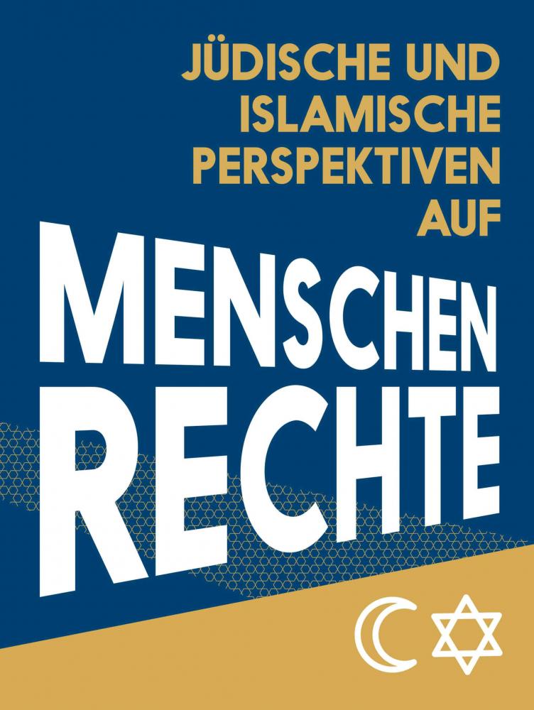 Text Jüdische und islamische Perspektiven auf Menschenrechte (Jewish and Islamic Perspectives on Human Rights)