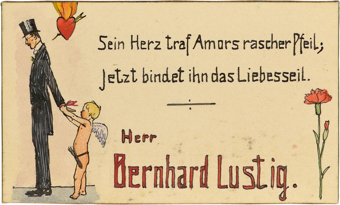 "Bernhard Lustig's place card. A cherub has tied both of Bernhard Lustig's hands. There is a flaming heart above him. Alongside them is the caption, which loosely translates to ""Cupid's dart has pierced his heart; /Love's sweet knot now binds his lot."