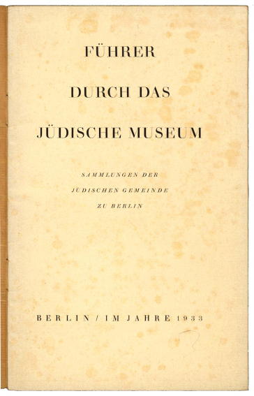 The first page, also called the half-title page, of the guidebook to the first Jewish Museum in Berlin.