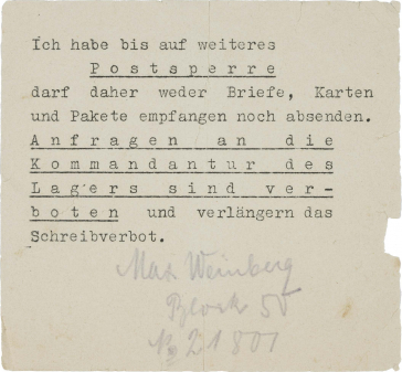 "The text reads: ""Until further notice, I am therefore not allowed to receive or send letters, cards or parcels. Requests to the camp commandant's office are forbidden and extend the writing ban. Max Weinberg, Block 50, No. 21807"""