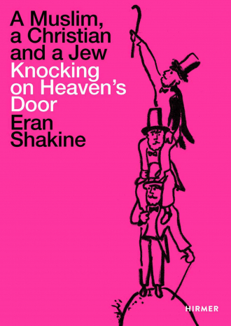 """Cover Eran Shakine: """"A Muslim, a Christian and a Jew Knocking on Heaven's Door"""""""