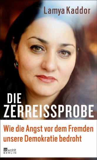 Porträt der Autorin und Buchtitel <cite>Die Zerreißprobe. Wie die Angst vor dem Fremdem unsere Demokratie bedroht</cite>