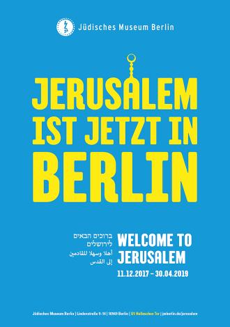 """Plakat mit der Aufschrift """"Jerusalem ist jetzt in Berlin"""", wobei das a wie die Kuppel des Felsendoms gestaltet ist"""