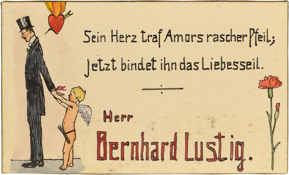 "Bernhard Lustig's place card. A cherub has tied both of Bernhard Lustig's hands. There is a flaming heart above him. Alongside them is the caption, which loosely translates to ""Cupid's dart has pierced his heart; /Love's sweet knot now binds his lot."""