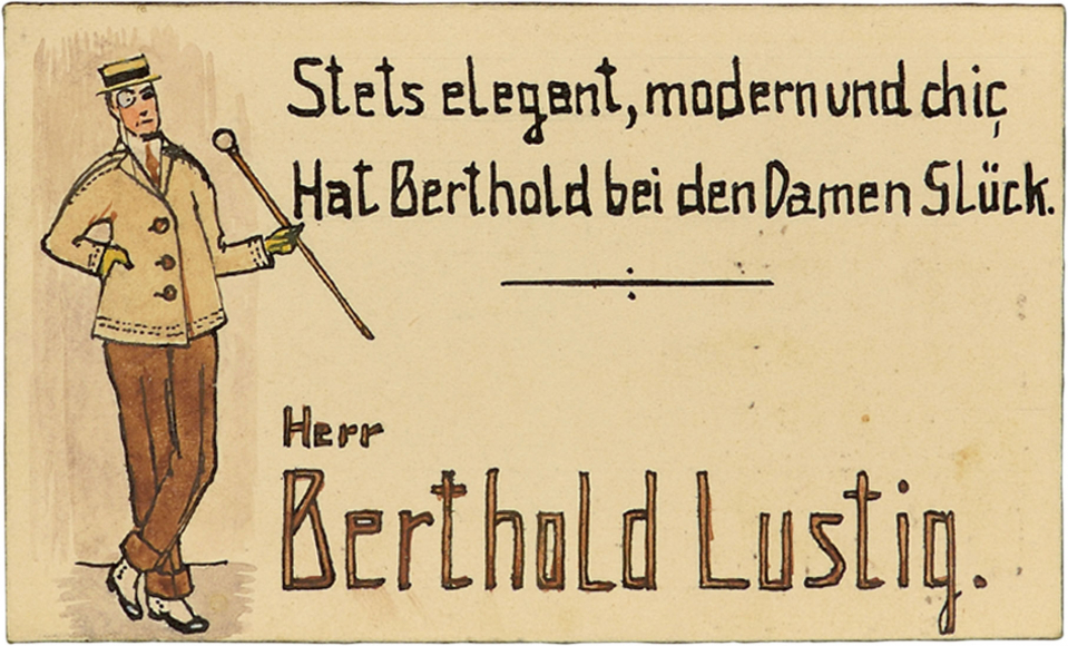 Tischkarte von Berthold Lustig. Links neben dem Text ist Berthold Lustig als eleganter Herr abgebildet, er trägt ein Monokel und einen Stock. Der Text lautet: Tischkarte von Betha Lustig »Stets elegant, modern und chic, Hat Berthold bei den Damen Glück.«