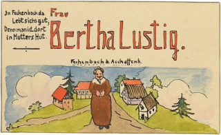 "Bertha Lustig's place card.  She is standing on a country road with half-timbered buildings in the background. The illustration is captioned ""Fechenbach near Aschenbach."""