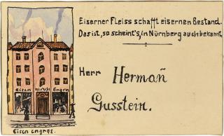 Tischkarte von Hermann Gusstein. Auf der linken Seite das Eisengeschäft von Hermann Gusstein abgebildet. Rechts daneben steht der Text »Eiserner Fleiss schafft eisernen Bestand. Das ist, so scheint's, in Nürnberg auch bekannt.«