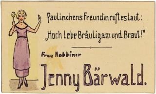 Tischkarte von Jenny Baerwald. In einem festlichen Kleid und mit einem Sektglas in der Hand ist Jenny Baerwald abgebildet. Der Text links daneben lautet »Paulinchens Freundin ruft es laut: Hoch lebe Bräutigam und Braut!«
