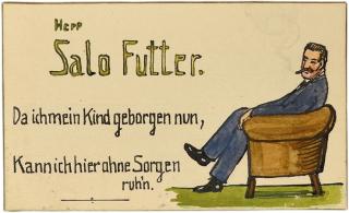 Tischkarte von Salomon Futter. In der rechten Bildhälfte ist Salomon Futter auf einem Sessel sitzend und rauchend dargestellt. Der Text lautet »Da ich mein Kind geborgen nun, kann ich hier ohne Sorgen ruh'n«