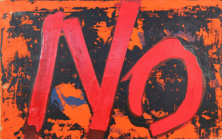 "Brightly colored painting of the word ""NO"" written in neon red surrounded by splatters of orange paint"